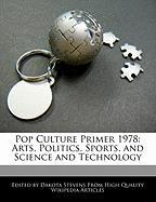 Cover-Bild zu Fort, Emeline: Pop Culture Primer 1978: Arts, Politics, Sports, and Science and Technology