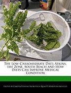 Cover-Bild zu Fort, Emeline: The Low-Carbohydrate Diet: Atkins, the Zone, South Beach and How Diets Can Improve Medical Condition