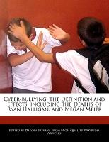 Cover-Bild zu Fort, Emeline: Cyber-Bullying: The Definition and Effects, Including the Deaths of Ryan Halligan, and Megan Meier