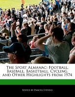 Cover-Bild zu Fort, Emeline: The Sport Almanac: Football, Baseball, Basketball, Cycling, and Other Highlights from 1974