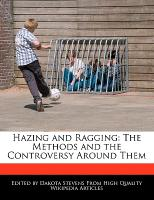 Cover-Bild zu Fort, Emeline: Hazing and Ragging: The Methods and the Controversy Around Them