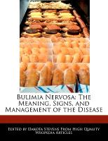 Cover-Bild zu Fort, Emeline: Bulimia Nervosa: The Meaning, Signs, and Management of the Disease