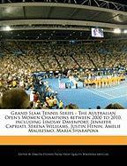 Cover-Bild zu Fort, Emeline: Grand Slam Tennis Series - The Australian Open's Women Champions Between 2000 to 2010, Including Lindsay Davenport, Jennifer Capriati, Serena Williams
