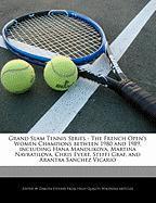 Cover-Bild zu Fort, Emeline: Grand Slam Tennis Series - The French Open's Women Champions Between 1980 and 1989, Including Hana Mandlikova, Martina Navratilova, Chris Evert, Steff