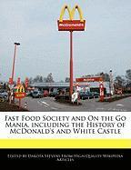 Cover-Bild zu Fort, Emeline: Fast Food Society and on the Go Mania, Including the History of McDonald's and White Castle