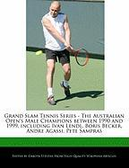 Cover-Bild zu Fort, Emeline: Grand Slam Tennis Series - The Australian Open's Male Champions Between 1990 and 1999, Including Ivan Lendl, Boris Becker, Andre Agassi, Pete Sampras