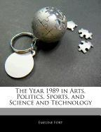 Cover-Bild zu Fort, Emeline: The Year 1989 in Arts, Politics, Sports, and Science and Technology