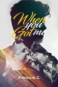 Cover-Bild zu When You Got me von A. C., Patricia