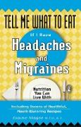 Cover-Bild zu Tell Me What to Eat If I Have Headaches and Migraines (eBook) von Magee, Elaine
