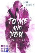 Cover-Bild zu To Me and You. Grace & Adam (Secret-Reihe) (eBook) von Heeger, Mimi