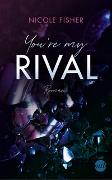 Cover-Bild zu You're my Rival von Fisher, Nicole