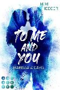 Cover-Bild zu To Me and You. Marissa & Davis (Secret-Reihe) (eBook) von Heeger, Mimi
