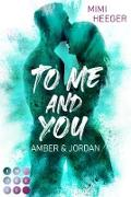 Cover-Bild zu To Me and You. Amber & Jordan (Secret-Reihe) (eBook) von Heeger, Mimi