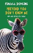 Cover-Bild zu Pretend You Don't Know Me (eBook) von Dowling, Finuala
