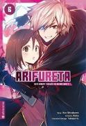 Cover-Bild zu Shirakome, Ryo: Arifureta - Der Kampf zurück in meine Welt 06
