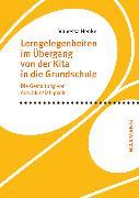 Cover-Bild zu Henke, Vanessa: Lerngelegenheiten im Übergang von der Kita in die Grundschule