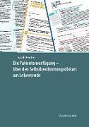 Cover-Bild zu Peuten, Sarah: Die Patientenverfügung - über den Selbstbestimmungsdiskurs am Lebensende