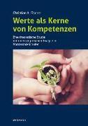 Cover-Bild zu Fischer, Christian A.: Werte als Kerne von Kompetenzen
