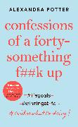 Cover-Bild zu Potter, Alexandra: Confessions of a Forty-Something F**k Up
