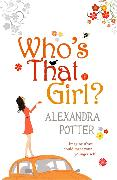 Cover-Bild zu Potter, Alexandra: Who's That Girl?