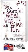 Cover-Bild zu POTTER ALEXANDRA: BE CAREFUL WHAT YOU WISH FOR SSA