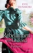 Cover-Bild zu Dunmore, Evie: Die Rebellinnen von Oxford - Furchtlos (eBook)