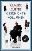 Cover-Bild zu Cueni, Claude: Claude Cuenis Geschichtskolumnen
