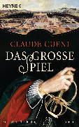 Cover-Bild zu Cueni, Claude: Das große Spiel (eBook)