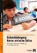 Cover-Bild zu Schreiblehrgang: Kurze einfache Sätze (eBook) von Entradas, Marie-Anne