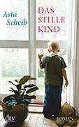Cover-Bild zu Scheib, Asta: Das stille Kind