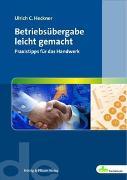 Cover-Bild zu Betriebsübergabe leicht gemacht von Heckner, Ulrich C