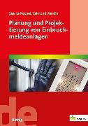 Cover-Bild zu Planung und Projektierung von Einbruchmeldeanlagen von Puppel, Sascha