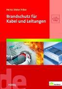 Cover-Bild zu Brandschutz für Kabel und Leitungen von Fröse, Heinz-Dieter