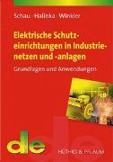 Cover-Bild zu Elektrische Schutzeinrichtungen in Industrienetzen und -anlagen von Schau, Holger