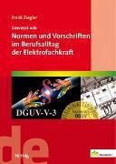 Cover-Bild zu Gewusst wie: Normen und Vorschriften im Berufsalltag der Elektrofachkraft von Ziegler, Frank