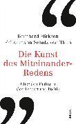 Cover-Bild zu Pörksen, Bernhard: Die Kunst des Miteinander-Redens (eBook)