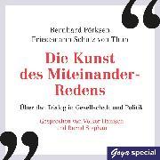 Cover-Bild zu Pörksen, Bernhard: Die Kunst des Miteinander-Redens (Audio Download)