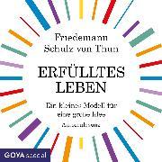 Cover-Bild zu Thun, Friedemann Schulz von: Erfülltes Leben. Ein kleines Modell für eine große Idee (Audio Download)