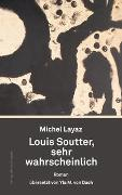 Cover-Bild zu Layaz, Michel: Louis Soutter, sehr wahrscheinlich