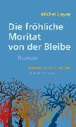 Cover-Bild zu Layaz, Michel: Die fröhliche Moritat von der Bleibe (eBook)