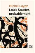 Cover-Bild zu Layaz, Michel: Louis Soutter, probablement