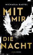 Cover-Bild zu Kastel, Michaela: Mit mir die Nacht