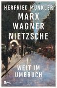 Cover-Bild zu Marx, Wagner, Nietzsche von Münkler, Herfried