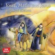 Cover-Bild zu Josef, Maria und Jesus müssen fliehen. Mini-Bilderbuch von Nommensen, Klaus-Uwe