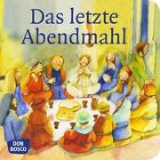 Cover-Bild zu Das letzte Abendmahl. Mini-Bilderbuch von Arnold, Monika