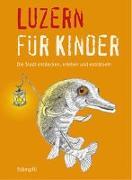 Cover-Bild zu Blum, Katrin: Luzern für Kinder