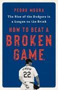 Cover-Bild zu Moura, Pedro: How to Beat a Broken Game (eBook)