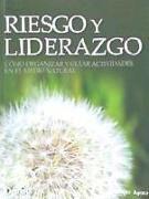 Cover-Bild zu Riesgo y liderazgo : cómo organizar y guiar actividades en el medio natural