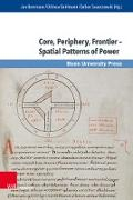 Cover-Bild zu Ulf, Christoph (Beitr.): Core, Periphery, Frontier - Spatial Patterns of Power (eBook)