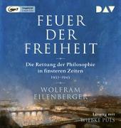 Cover-Bild zu Eilenberger, Wolfram: Feuer der Freiheit. Die Rettung der Philosophie in finsteren Zeiten (1933-1943)